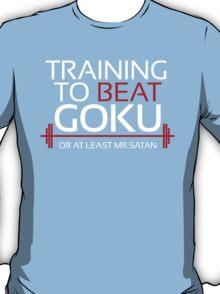 Training to beat Goku- Mr.Satan T-Shirt