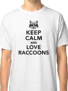Keep calm and love raccoons Classic T-Shirt