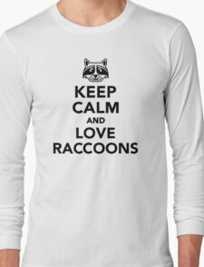 Keep calm and love raccoons Long Sleeve T-Shirt