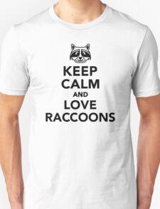 Keep calm and love raccoons Unisex T-Shirt