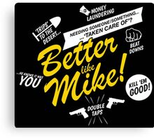 Better like Mike V02 Bumble version Canvas Print