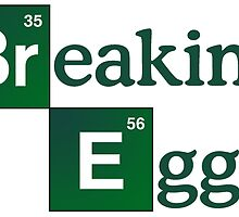 Breaking Eggs - Green Logo (Breaking Bad) by zebrabag