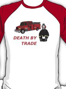 death by trade fireman T-Shirt