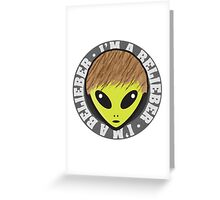 I'm a Belieber Greeting Card