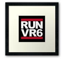 RUN VR6 Framed Print