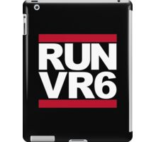 RUN VR6 iPad Case/Skin