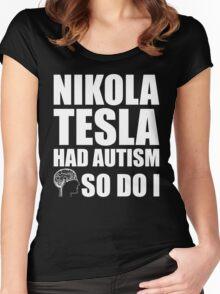 AUTISM AWARE - Nikola Tesla HAD AUTISM SO DO I Women's Fitted Scoop T-Shirt