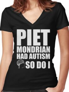 AUTISM AWARE - Piet Mondrian HAD AUTISM SO DO I Women's Fitted V-Neck T-Shirt