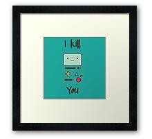 Kill you Framed Print