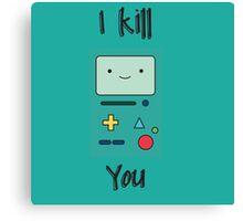 Kill you Canvas Print