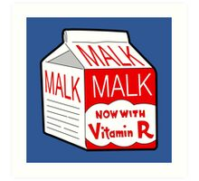 But I Always Drink Plenty of... Malk? Art Print