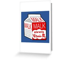 But I Always Drink Plenty of... Malk? Greeting Card