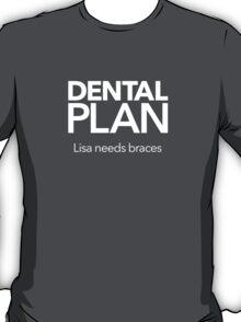 Dental Plan! T-Shirt