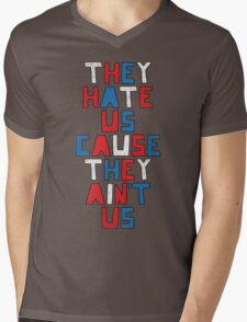 They Hate Us Cause They Ain't Us Mens V-Neck T-Shirt