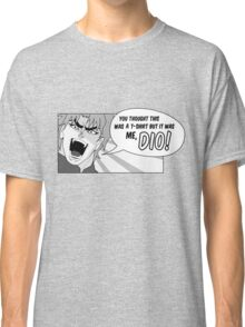 But it was me, Dio! Classic T-Shirt