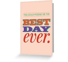 Today is Gonna Be a Great Day Greeting Card