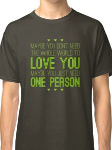 Just One Person Classic T-Shirt