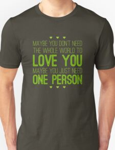 Just One Person Unisex T-Shirt
