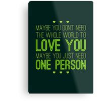 Just One Person Metal Print