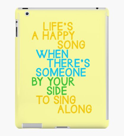 Life's a Happy Song iPad Case/Skin