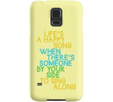 Life's a Happy Song Samsung Galaxy Case/Skin