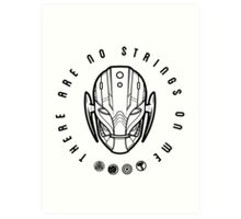 There are no strings. Art Print