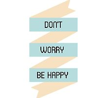Don't Worry, Be Happy! by CloverFi