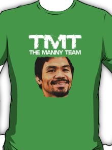 Mayweather Vs Pacquiao Fight The Manny Team TMT Shirt T-Shirt