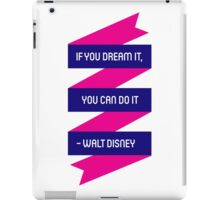 If you dream it, you can do it iPad Case/Skin