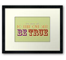 Be True Framed Print