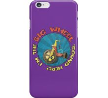 I'm the BIG WHEEL 'round here! (purple) iPhone Case/Skin