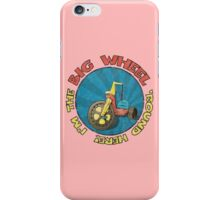 I'm the BIG WHEEL 'round here! (pink) iPhone Case/Skin