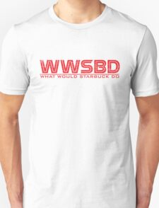 What would Starbuck do T-Shirt