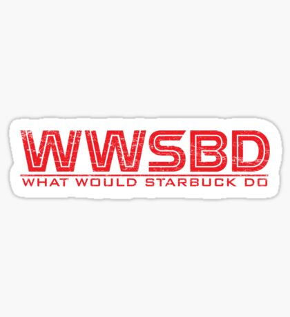 What would Starbuck do Sticker