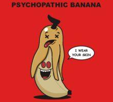 Psychopathic Banana by Oran
