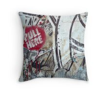 Pull here Throw Pillow