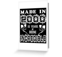 Made in 2000.... 15 Years of being Incredible Greeting Card