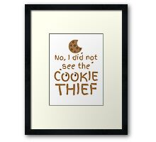 No, I did not see the cookie thief cute choc chip biscuit Framed Print
