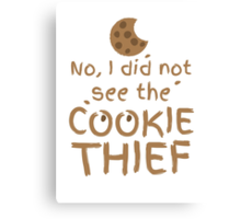 No, I did not see the cookie thief cute choc chip biscuit Canvas Print