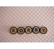 really, really.... sorry Photographic Print