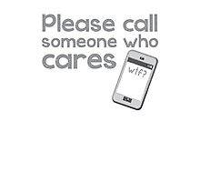 PLEASE call someone who cares with mobile cell phone Photographic Print