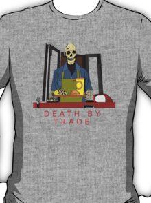 death by trade drive thru worker T-Shirt