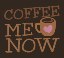 COFFEE Me NOW with coffee mug hearts by jazzydevil