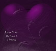 You are the air that I so love to breathe... by loramae