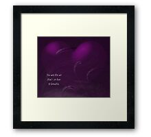 You are the air that I so love to breathe... Framed Print