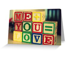 Me+You=Love Greeting Card