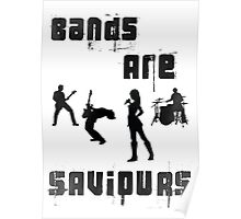 BANDS ARE SAVIOURS Poster