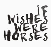 If Wishes Were Horses Kids Clothes