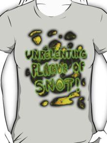 'Unrelenting Plague of Snot' T-Shirt