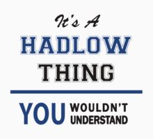 It's a HADLOW thing, you wouldn't understand !! by thinging
